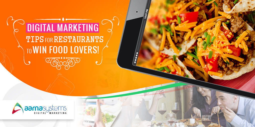 Digital Marketing tips for restaurants to win food lovers!