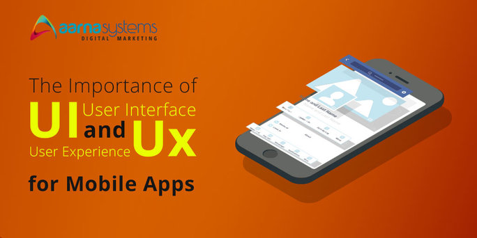 The Importance of UI (User Interface) and UX (User Experience) for Mobile Apps