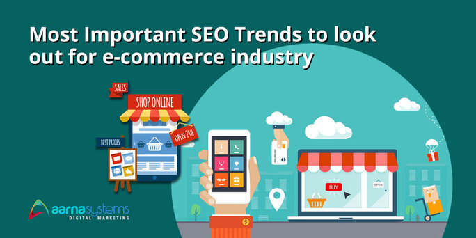 Important SEO trends to focus in the e-commerce industry!
